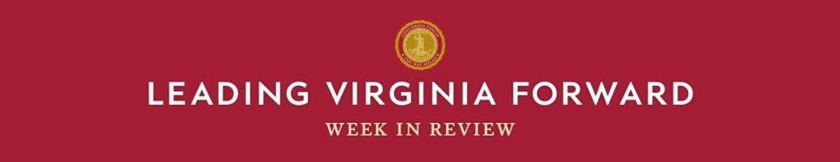 Leading Virginia Forward - Week in Review
