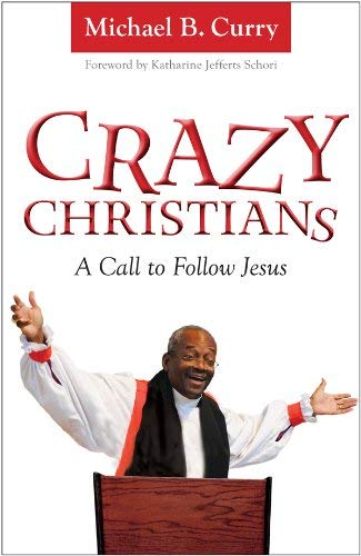 crazy christians bishop curry