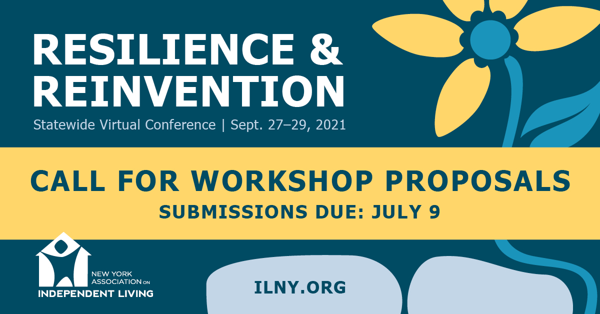 Resilience and Reinvention. Statewide Virtual conference September 27 to 19 2021. Call for workshop proposals. Submissions due July 9th. NYAIL logo. ilny.org. A flower graphic in the background.