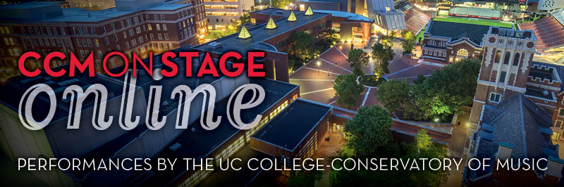 CCMONSTAGE Online Performances By The University of Cincinnati College Conservator of Music